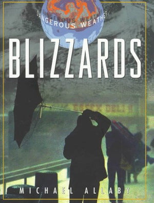 Blizzards (Facts on File Dangerous Weather Series)