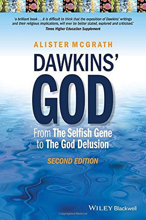 Dawkins' God: From The Selfish Gene to The God Delusion