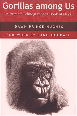 Gorillas among Us: A Primate Ethnographer's Book of Days