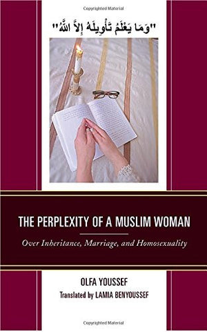 The Perplexity of a Muslim Woman: Over Inheritance, Marriage, and Homosexuality