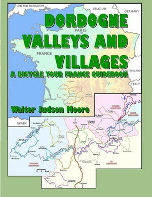 Dordogne Valleys and Villages: A Bicycle your France Guidebook (2nd edition)