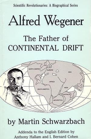Alfred Wegener: The Father of Continental Drift (Scientific Revolutionaries)