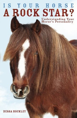 Is Your Horse a Rock Star? Understanding Your Horse's Personality