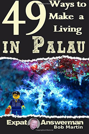 49 Ways to Make a Living in Palau