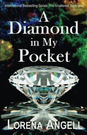 A Diamond in My Pocket (The Unaltered) (Volume 1)