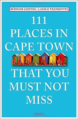 111 Places in Cape Town That You Must Not Miss