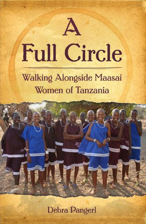 A Full Circle: Walking Alongside Maasai Women of Tanzania