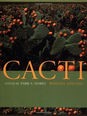 Cacti: Biology and Uses