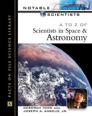 A to Z of Scientists in Space and Astronomy (Notable Scientists)