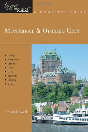 Explorer's Guide Montreal & Quebec City: A Great Destination (Explorer's Great Destinations)
