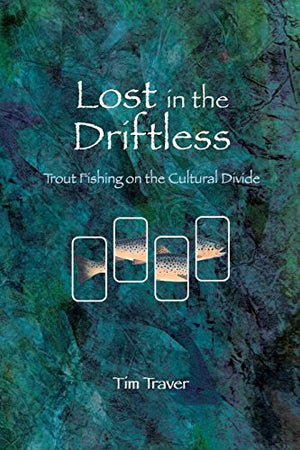 Lost in the Driftless: Trout Fishing on the Cultural Divide