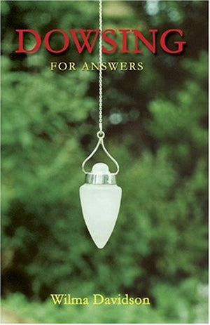 Dowsing: For Answers