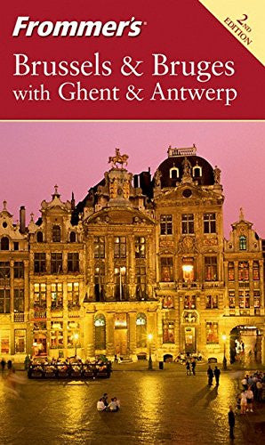 Frommer's Brussels & Bruges with Ghent & Antwerp (Frommer's Complete Guides)