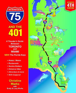 Interstate 75 and the 401: A Traveler's Guide Between Toronto and Miami (Interstate 75 & the 401: A Traveler's Guide Between Toronto & Miami)
