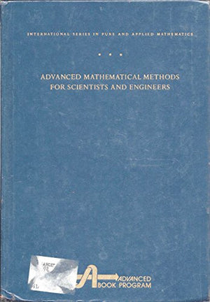 Advanced Mathematical Methods for Scientists and Engineers: Asymptotic Methods and Perturbation Theory