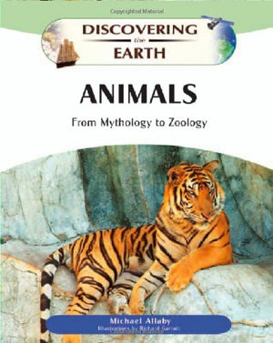 Animals: From Mythology to Zoology (Discovering the Earth)