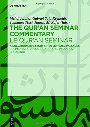 The Qur'an Seminar Commentary / Le Qur'an Seminar: A Collaborative Study of 50 Qur'anic Passages / Commentaire Collaboratif De 50 Passages Coraniq