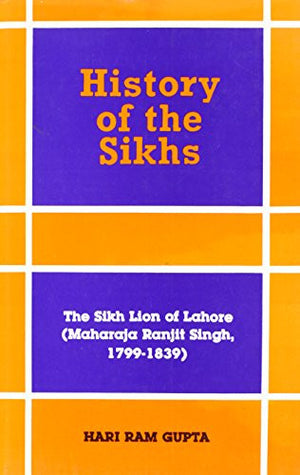 History of the Sikhs: Sikh Lion of Lahore/Maharaja Ranjit Singh