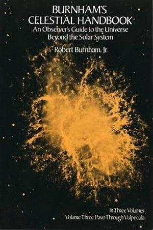 Burnham's Celestial Handbook: An Observer's Guide to the Universe Beyond the Solar System, Vol. 3
