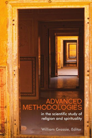 Advanced Methodologies: in the Scientific Study of Religion and Spirituality