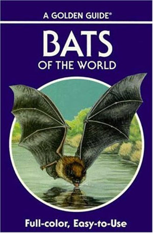 Bats of the World: 103 Species in Full Color (Golden Guides Series)