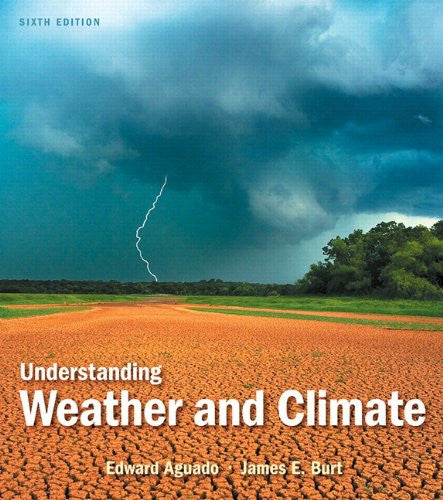 Understanding Weather and Climate (6th Edition)