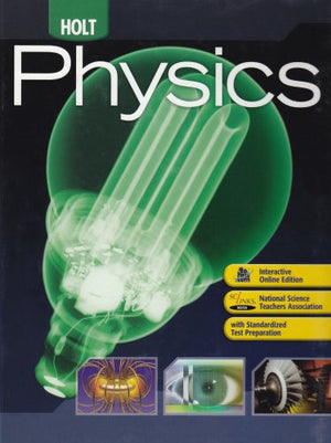 Holt Physics: Student Edition 2009