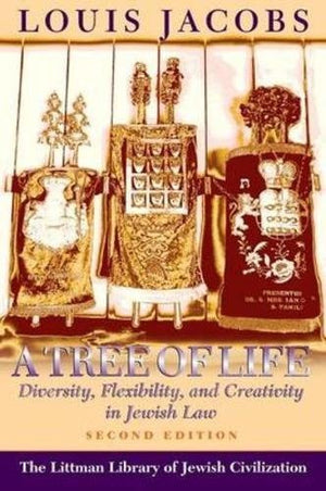 A Tree of Life: Diversity, Flexibility, and Creativity in Jewish Law  (The Littman Library of Jewish Civilization)