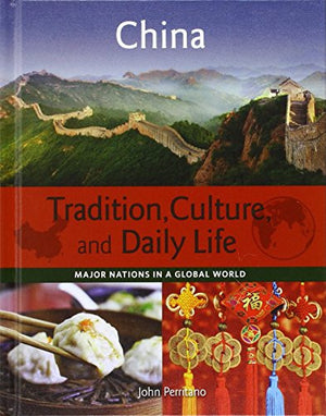 China (Major Nations in a Global World: Tradition, Culture, and Dai)
