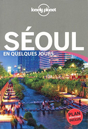 Guide de voyage Seoul en quelques jours [ Travel Guide in French - Seoul ] (French Edition)