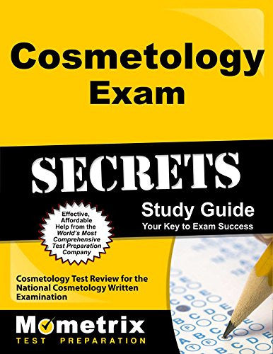 Cosmetology Exam Secrets Study Guide: Cosmetology Test Review for the National Cosmetology Written Examination
