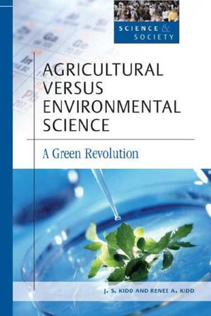 Agricultural Versus Environmental Science (Science & Society)