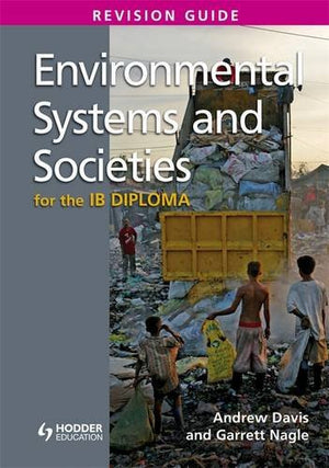Environmental Systems & Societies for the IB Diploma: Revision Guide