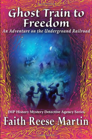 Ghost Train to Freedom (JMP Mystery Series)