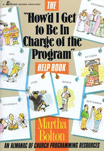 """How'd I Get to Be in Charge of the Program"" Help Book: An Almanac of Church Programming Resources"