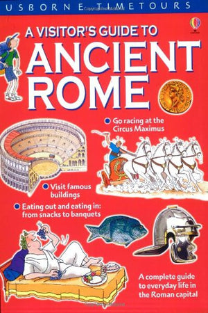 A Visitor's Guide to Ancient Rome (Time Tours (Usborne))