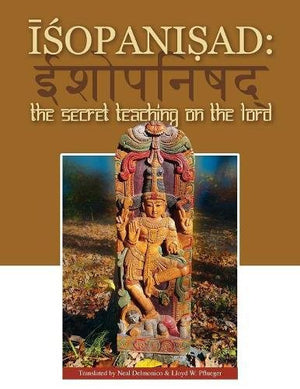 Isopanisad: The Secret Teaching on the Lord