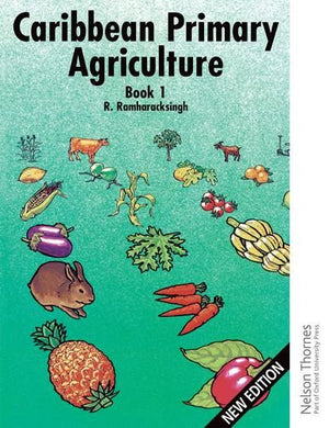 Caribbean Primary Agriculture - Book 1 (Bk.1)