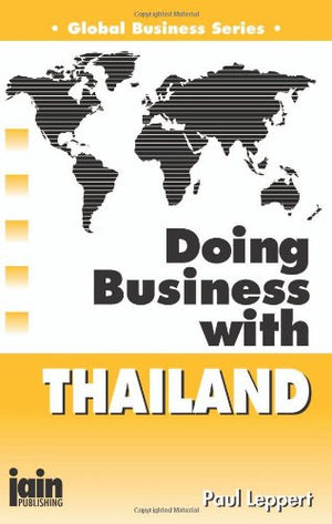 Doing Business With Thailand (Global Business Series)
