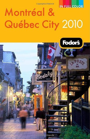Fodor's Montreal & Quebec City 2010 (Full-color Travel Guide)
