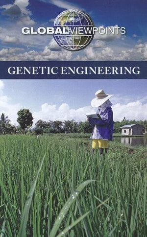 Genetic Engineering (Global Viewpoints)