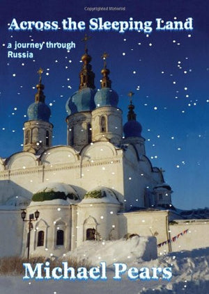 Across the Sleeping Land: A Journey Through Russia
