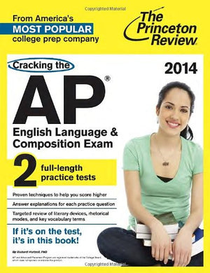 Cracking the AP English Language & Composition Exam, 2014 Edition (College Test Preparation)