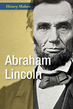 Abraham Lincoln (History Makers)