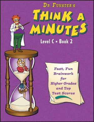 Dr. Funster's Think A Minutes: Level C, Book 2, Grades 6-8