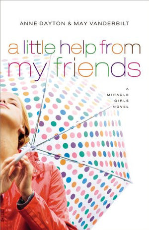 A Little Help From My Friends (Miracle Girls Book 3)