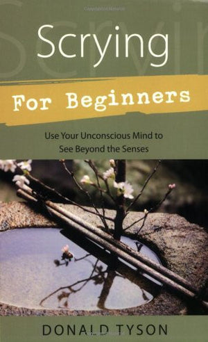 Scrying For Beginners (For Beginners (Llewellyn's))
