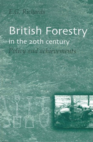 British Forestry in the 20th Century: Policy and Achievements