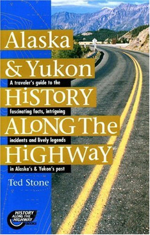 Alaska & Yukon History Along the Highway