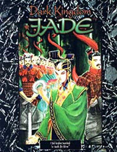 Dark Kingdom of Jade (Wraith: The Oblivion/World of Darkness)